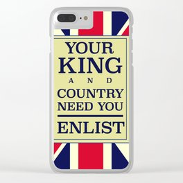 Your King and country need you Enlist. Clear iPhone Case