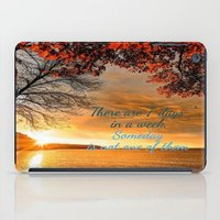 sayings iPad Cases featuring Someday is not a Day! by Brown Eyed Lady
