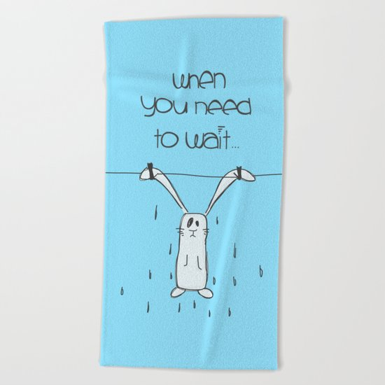 When u need to wait... Beach Towel