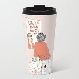 Life's A B*tch Travel Mug