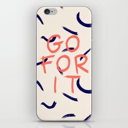 GO FOR IT #society6 #motivational iPhone Skin