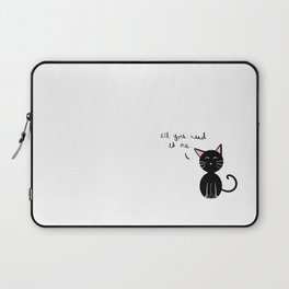 All You Need is A Cat Laptop Sleeve