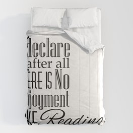 I Declare After All There Is No Enjoyment Like Reading - Jane Austen Quote from Pride and Prejudice Comforters