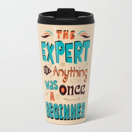 Lab No. 4 The Expert In Anything Helen Hayes Motivational Quotes Travel Mug