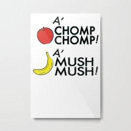 A'CHOMP CHOMP! Metal Print