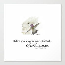 Nothing Great was ever achieved without Enthusiasm – RW Emerson Canvas Print