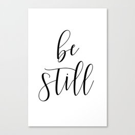 BE STILL - Home Decor, Living Room Sign Canvas Print