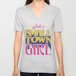 Just A Small Town Girl Gift Unisex V-Neck
