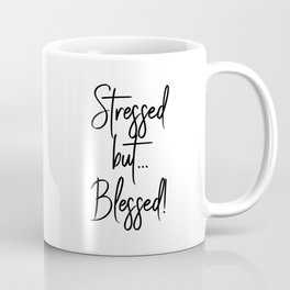 Stressed but... Blessed! Coffee Mug