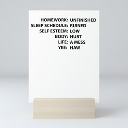 Homework self esteem sarcasm gifts Mini Art Print