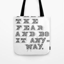 Feel the fear and do it anyway. Tote Bag