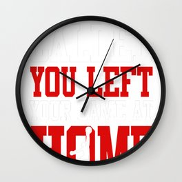 Your-Mom-Called-You-Left-Your-Game-At-Home-Netball Wall Clock