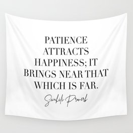 Patience Attracts Happiness It Brings Near That Which Is Far. -Swahili Proverb Quote Wall Tapestry