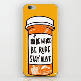 Be Weird, be rude stay alive iPhone Skin