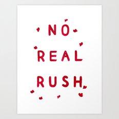 No Real Rush Art Print