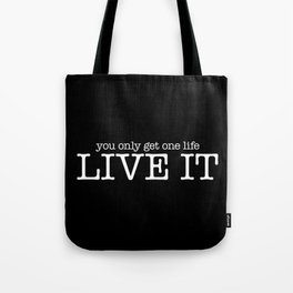 One Life Live It (Black) Tote Bag