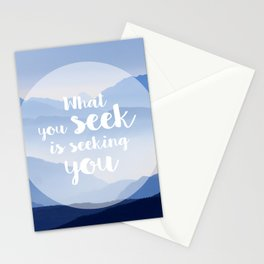 What you seek is seeking you Stationery Cards