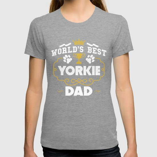 4d587a646 World's Best Yorkie Dad T-shirt by awesomeart | Society6