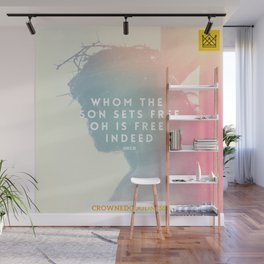 Whom The Son Sets Free, Oh Is Free Indeed Wall Mural