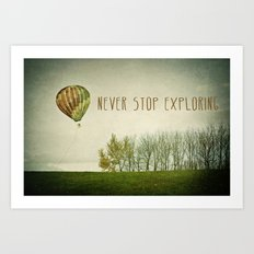Never Stop Exploring ( Air Balloon) Art Print