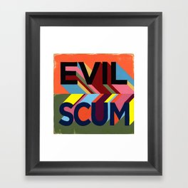 EVIL SCUM Framed Art Print