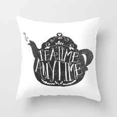 TEA TIME. ANY TIME. Throw Pillow