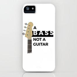 A Bass, not a Guitar iPhone Case