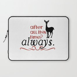 Harry Potter Severus Snape After all this time? - Always. Laptop Sleeve