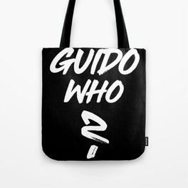 What would Guido Say ?! product Für Shopping Fanatiker und T Tote Bag