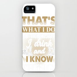 That's What I Do I Run Hoes For Money I Know Things Operator iPhone Case