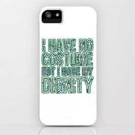 Cool & Inspirational Dignity Tee Design I have my dignity iPhone Case