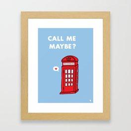 Call me maybe? Framed Art Print