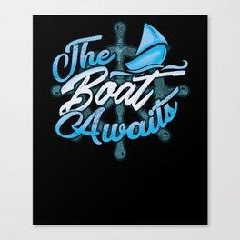 The Boat Awaits Nautical Sailing Boating Pontoon Canvas Print