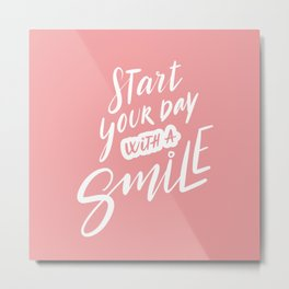 Start Your Day with a Smile Metal Print