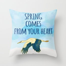 Spring Comes from Your Heart - Positive Quote Throw Pillow