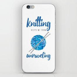 Funny Knitting Keeps Me From Unraveling Crafter's iPhone Skin