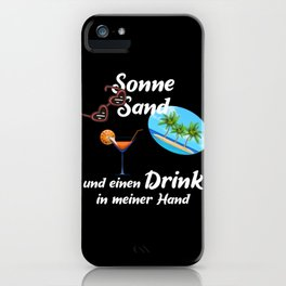 Sun Sand And A Drink iPhone Case
