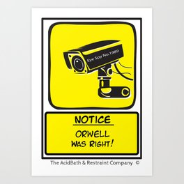 Orwell was Right.. Art Print