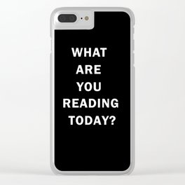 What are you reading today? Clear iPhone Case