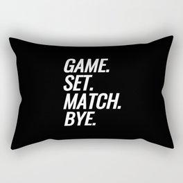 Game. Set. Match. Bye. Rectangular Pillow