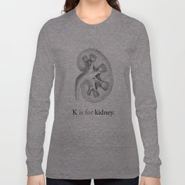 K is for kidney Long Sleeve T-shirt