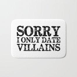 Sorry, I only date villains!  Bath Mat