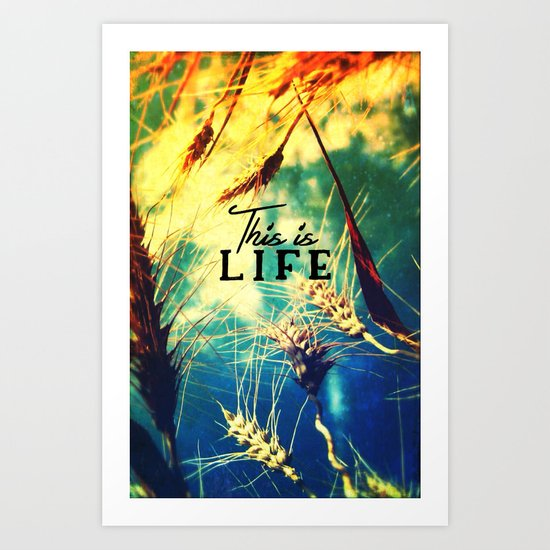 This is life - for iphone Art Print