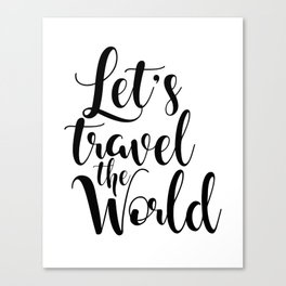 Let's Travel The World, Travel, Inspirational Poster, Typography Art Print, Quote Wall Canvas Print