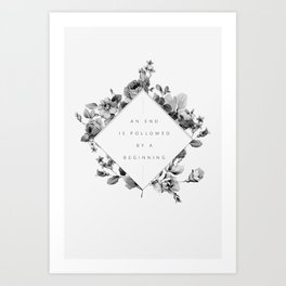 The End Is The Beginning Art Print