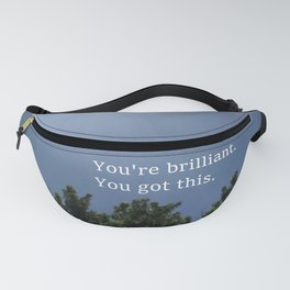 Motivational Quote: You're Brilliant, You Got This Fanny Pack