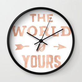 The World is Yours Pink Rose Gold Quote Wall Clock