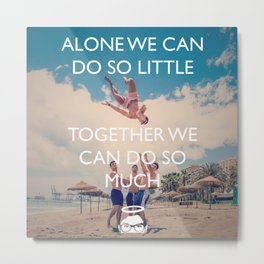 Together we can! Metal Print