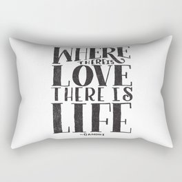 WHERE THERE IS LOVE THERE IS LIFE Rectangular Pillow