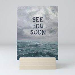 See you Soon Mini Art Print